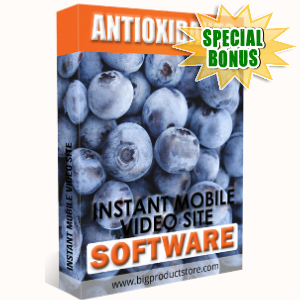Special Bonuses - March 2018 - Antixidants Instant Mobile Video Site Software
