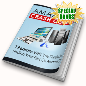 Special Bonuses - March 2018 - Amazon S3 Crash Course Pack