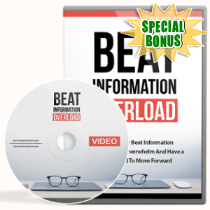 Special Bonuses - March 2018 - Beat Information Overload Video Upgrade Pack