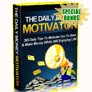 Special Bonuses - March 2018 - The Daily Money Motivator