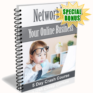 Special Bonuses - March 2018 - Networking Your Online Business