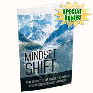 Special Bonuses - March 2018 - Mindset Shift