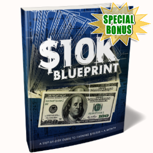 Special Bonuses - March 2018 - 10K Blueprint Pack