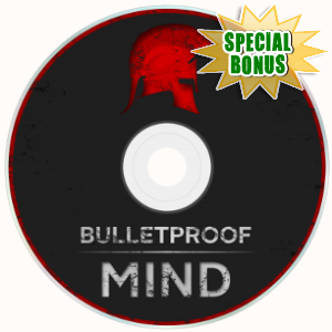 Special Bonuses - March 2018 - Bulletproof Mind Video Upgrade Pack