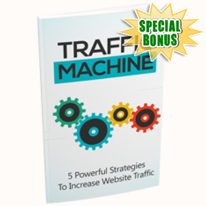 Special Bonuses - April 2018 - Traffic Machine