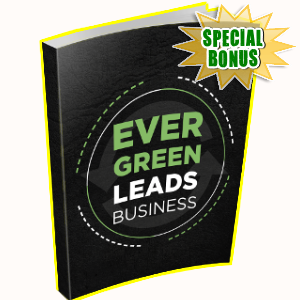 Special Bonuses - April 2018 - Evergreen Leads Business