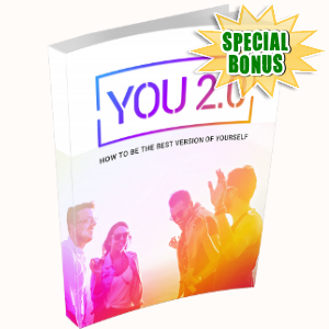 Special Bonuses - April 2018 - You 2.0 Pack