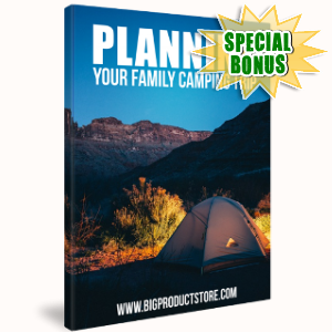 Special Bonuses - April 2018 - Planning Your Family Camping Trip