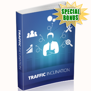 Special Bonuses - April 2018 - Traffic Inclination