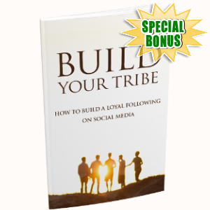 Special Bonuses - May 2018 - Build Your Tribe