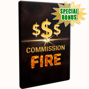 Special Bonuses - May 2018 - Commission Fire Video Upgrade Pack