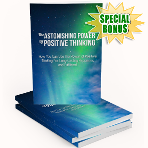 Special Bonuses - May 2018 - Astonishing Power Of Positive Thinking Pack