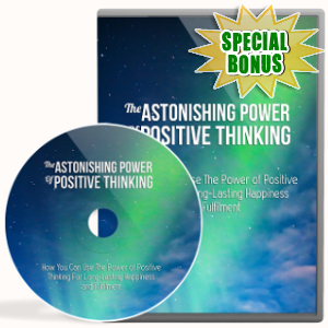 Special Bonuses - May 2018 - Astonishing Power Of Positive Thinking Video Upgrade Pack