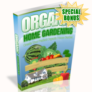 Special Bonuses - May 2018 - Organic Home Gardening