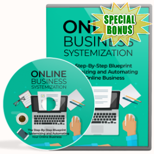 Special Bonuses - June 2018 - Online Business Systemization Video Upgrade Pack