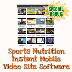 Special Bonuses - June 2018 - Sports Nutrition Instant Mobile Video Site Software