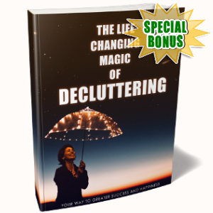 Special Bonuses - June 2018 - The Life Changing Magic Of Decluttering Pack