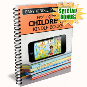 Special Bonuses - June 2018 - Profiting From Children's Kindle Books