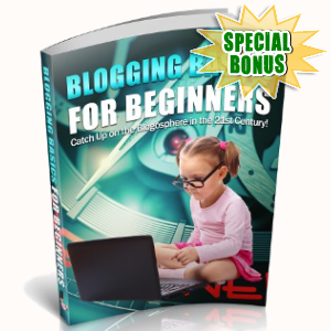Special Bonuses - June 2018 - Blogging Basics For Beginners