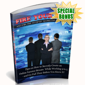 Special Bonuses - June 2018 - Fire Your Boss And Join The Internet Marketing Revolution