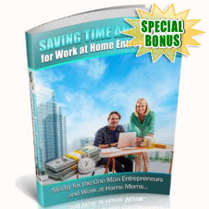 Special Bonuses - June 2018 - Saving Time And Money For Work At Home Entrepreneurs
