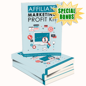 Special Bonuses - June 2018 - Affiliate Marketing Profit Kit Pack