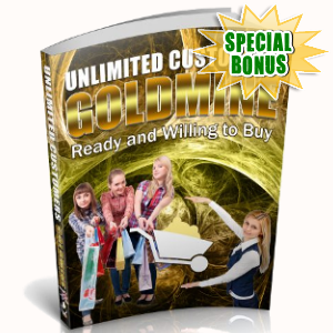 Special Bonuses - June 2018 - Unlimited Customers Goldmine Ready And Willing To Buy