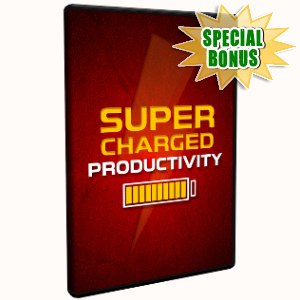 Special Bonuses - July 2018 - Supercharged Productivity Video Upgrade Pack