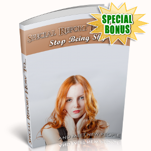 Special Bonuses - July 2018 - Special Report How To Stop Being Shy And Meet New People