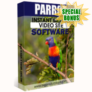 Special Bonuses - July 2018 - Parrot Instant Mobile Video Site Software