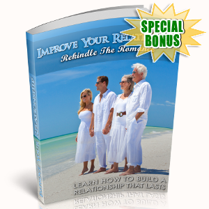 Special Bonuses - July 2018 - Improve Your Relationship - Rekindle The Romance