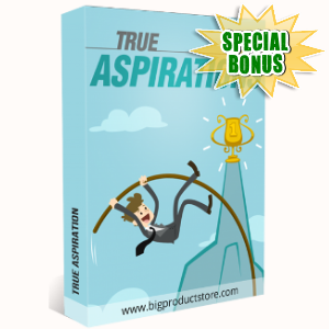 Special Bonuses - July 2018 - True Aspiration