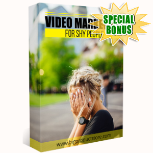 Special Bonuses - July 2018 - Video Marketing For Shy People