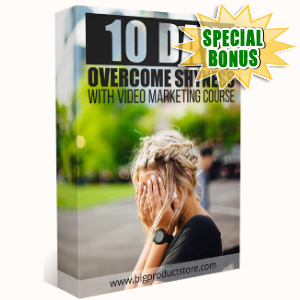 Special Bonuses - July 2018 - 10-Day Overcome Shyness With Video Marketing Course