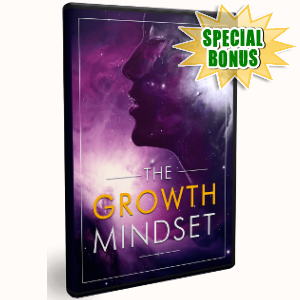 Special Bonuses - July 2018 - The Growth Mindset Video Upgrade Pack