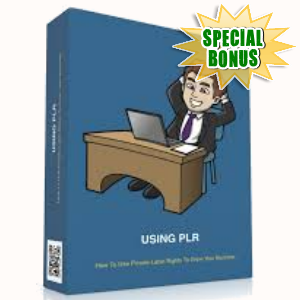 Special Bonuses - July 2018 - Using PLR To Grow Your Business