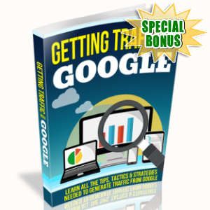 Special Bonuses - July 2018 - Getting Traffic From Google