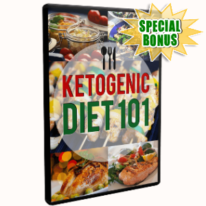 Special Bonuses - July 2018 - Ketogenic Diet 101 Video Upgrade Pack