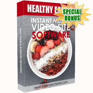 Special Bonuses - August 2018 - Healthy Eating Instant Mobile Video Site Software