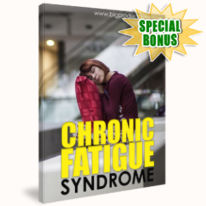 Special Bonuses - August 2018 - Chronic Fatique Syndrome