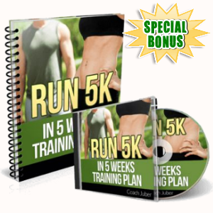 Special Bonuses - August 2018 - Run 5K In 5 Weeks Training Plan