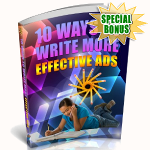 Special Bonuses - August 2018 - 10 Ways To Write More Effective Ads