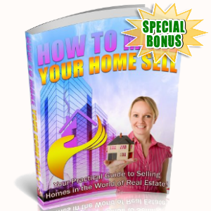 Special Bonuses - August 2018 - How To Make Your Home Sell