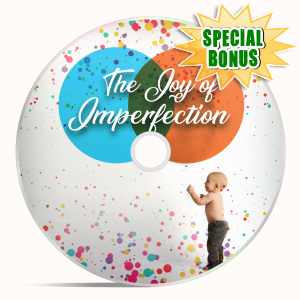 Special Bonuses - August 2018 - The Joy Of Imperfection Video Update Pack