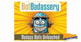 Bot Badassery Review and Bonuses