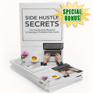 Special Bonuses - September 2018 - Side Hustle Secrets Pack