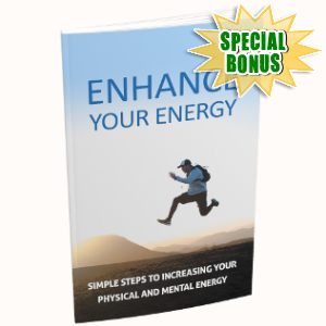 Special Bonuses - September 2018 - Enhance Your Energy