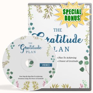 Special Bonuses - September 2018 - The Gratitude Plan Video Upgrade Pack
