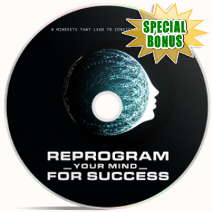 Special Bonuses - September 2018 - Reprogram Your Mind For Success Video Upgrade Pack