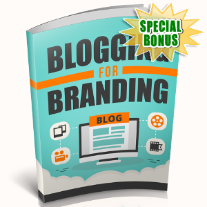 Special Bonuses - October 2018 - Blogging For Branding